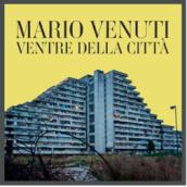 Mario Venuti – Ventre Della Citta'
