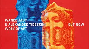 "Wankelmut & Alexander Tidebrink: E' uscito il singolo ""Work of Art"""