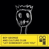 BOY GEORGE AND CULTURE CLUB – Let Somebody Love You