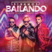 "Gianluca Vacchi & Luis Fonsi: E' uscito ""Sigamos Bailando"", il nuovo singolo feat. Yandel"