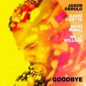 "Jason Derulo & David Guetta: Ascolta ""Goodbye"", nuovo singolo feat. Nicki Minaj & Willy William"