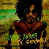 """Lenny Kravitz: E' uscito """"5 More Days 'Til Summer"""", il nuovo singolo"""