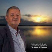 Vittorio Merlo – Tu ancora m'innamori
