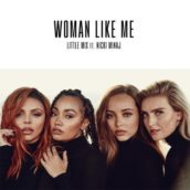 Little Mix – Woman Like Me (feat. Nicky Minaj)