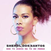 Sherol Dos Santos – Non ti avevo ma ti ho perso