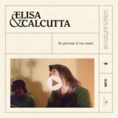 Elisa & Calcutta – Se piovesse il tuo nome