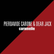 Pierdavide Carone & Dear Jack – Caramelle