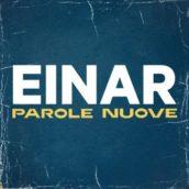 Einar – Parole nuove