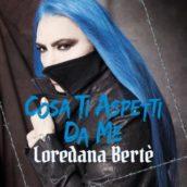 Loredana Berte' – Cosa ti aspetti da me
