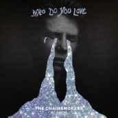 The Chainsmokers & 5 Seconds Of Summer – Who Do You Love