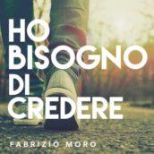 Fabrizio Moro – Ho bisogno di credere