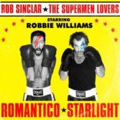 Bob Sinclar Vs The Supermen Lovers – Romantico Starlight (feat. Robbie Williams)