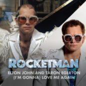 Elton John & Taron Egerton – (I'm Gonna) Love Me Again