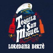 Loredana Berte' – Tequila e San Miguel