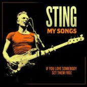 Sting – If You Love Somebody Set Them Free (my Song Version)
