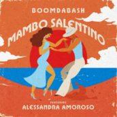 Boomdabash – Mambo Salentino (feat. Alessandra Amoroso)
