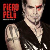 "Piero Pelù: esce domani il nuovo album ""Pugili fragili"""