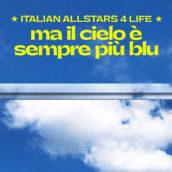 """#ItalianAllStars4Life: """"Ma il cielo è sempre più blu"""" unisce gli artisti in un coro di speranza"""